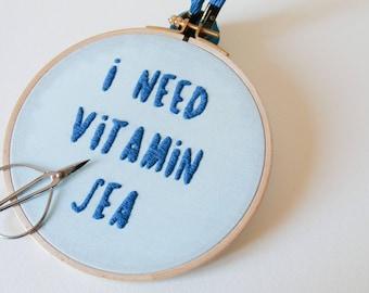 Embroidery [Quotes] -I need vitamin sea -