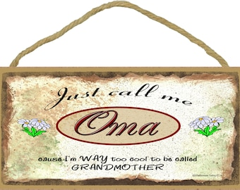 """Just Call Me OMA I'm Way Too COOL For Grandmother 5"""" x 10"""" Daisy Daisies Grandparent Wall SIGN Plaque"""