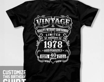 40th Birthday Gift For Men 40th Birthday T Shirt 40th Birthday Present Born In 1978 40 Years Old Gifts For 40th Birthday Mens Tshirt CTM1019