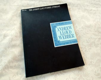 1987 The Andrew Lloyd Webber Anthology, Vintage Music Book, Piano, Vocal, Music from Cats, Evita, Phantom of the Opera and More