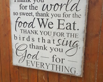 "Custom Carved Wooden Sign - ""Thank You For The World So Sweet, Thank You For The Food We Eat ..."""