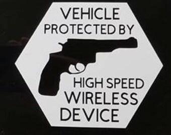 Gun window decal, vehicle protected by high speed wireless device, decal, car window decal, window sticker, car window gun decal