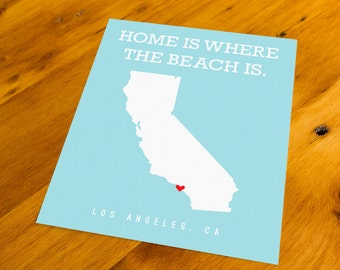 Los Angeles, CA - Home Is Where The Beach Is - Art Print  - Your Choice of Size & Color!