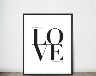 Love What You Do Inspirational Quote,Art Print, Quote, Inspirational Quote Print, Digital Art, Digital Art Print, Digital Artworks