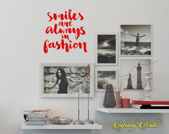 Smiles are Always in Fashion - Wall decal quote - Home Decor - Inspirational Quote Decal - Motivational Decals - Photo wall collage - Family