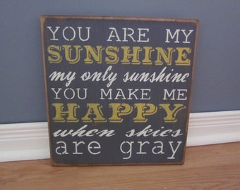 """Handmade Wood Sign """"You are my sunshine my only sunshine You make me happy when skies are gray"""" (12x12 inches)"""