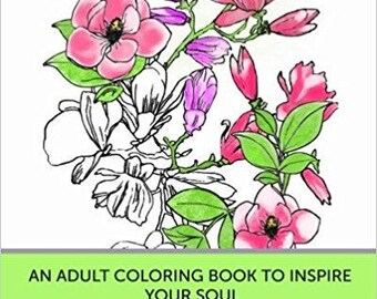 Westcoast Flowers: An Adult Coloring Book to Inspire Your Soul
