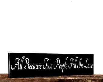 All Because Two People Fell In Love Sign, Wooden Wall Plaque For Mr. And Mrs., Wedding Centerpiece Decoration, Gift Sign For The Newlyweds