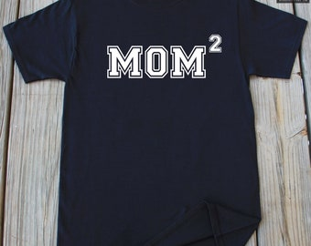 Mom of Two Shirt Cute Mom Gift Shirt New Mom gift Mothers Day Tee Baby Shower Gift Mom Gift Idea New Baby Mom shirt Mothers day Gift