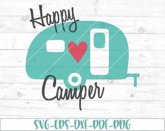 Happy Camper svg, eps, dxf, png, cricut, cameo, scan N cut, cut file, camper svg, camping svg, traveler svg, gypsy svg, camper cut file