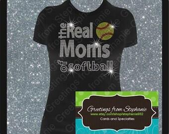 The Real Moms of Softball or Baseball Rhinestone T-shirt