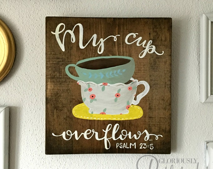 Hand Painted Wooden Sign Psalm 23:5 with Coffee and Tea Cups