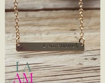 Custom Gold Bar Hand Stamped Necklace, I Am Enough, I Am Here, Affirmation Necklace, Hand Stamped, I Am Custom Necklace
