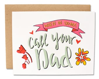 When In Doubt Call Your Dad- Father's Day Dad Card