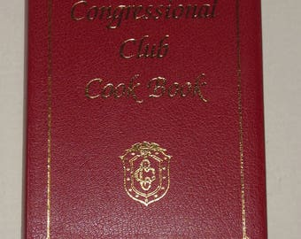 Congressional Club Cook book 1993 United States Government Memorabilia Recipes from First Ladies and More