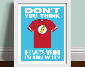 If I Were Wrong I'd Know It - Sheldon Cooper Big Bang Theory Quote Art Print Poster