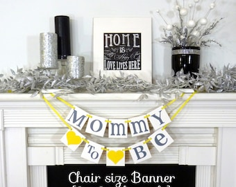 Baby Shower Banner/ Mommy to Be Chair Sign/ Mom to Be Small size Banner /Baby Garland / Signage/ Baby Shower Decorations / Yellow & Grey