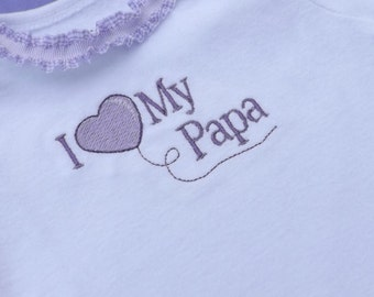I love my Papa , Nana or Daddy