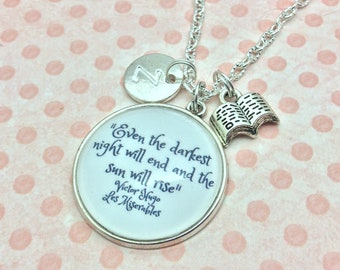 Les Miserables Quote Necklace, Even the darkest night will end and the sun will rise, Victor Hugo, Literary quote, Initial necklace, bookish