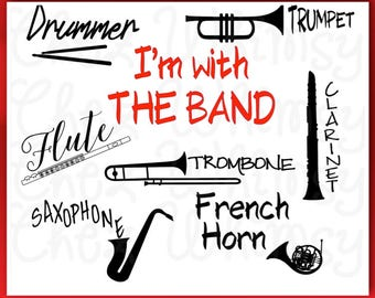 Band SVG Bundle, Drummer, Flute, Trumpet, Clarinet, Trombone, Saxophone Cutting Flies, I'm with the Band SVG