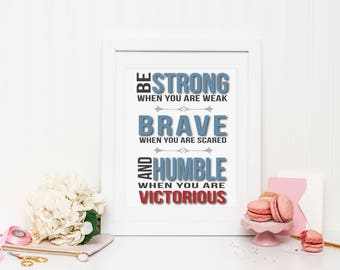 Be Strong when you are weak Inspirational Boy's Wall Print ***DIGITAL FILE***