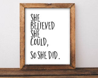 Printable Art, Motivational Art, Inspirational Printable Quote Art black and white Art She believed she could so she did printable art quote