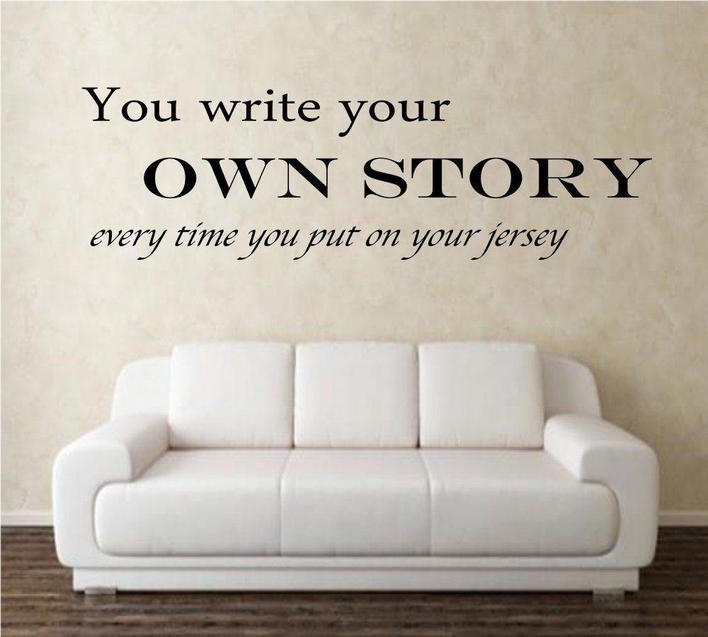 You Write Your Own Story Every Time You Put Your Jersey - How to put a decal on my wall