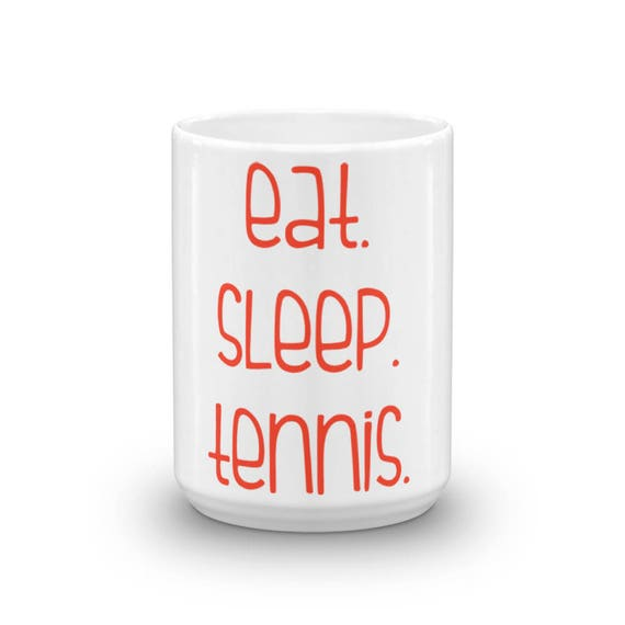 Eat Sleep Tennis Coffee Mug Tennis Gift Luna B. Tee