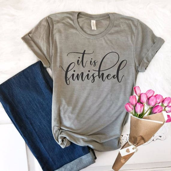 It Is Finished Christian Easter Shirt Easter Shirts For