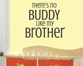 Nursery Wall Decal - There's No BUDDY like my BROTHER  Wall Decal - Boy's Room Wall Decal - Brothers - Wallapalooza Wall Decals