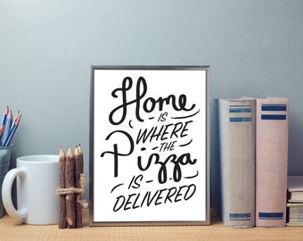 Home Is Where The Pizza Is Delivered - Digital Download