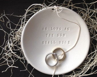 As Long As The Sun Shall Rise- Ring Bearer Bowl, wedding ring holder by Paloma's Nest
