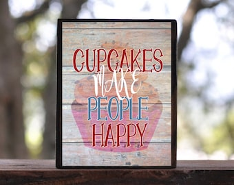 CUP CAKES Make People HAPPY...sign block