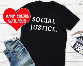 Social Justice Shirt, Social Change T-Shirt, Advocate Shirts, Advocate T-Shirt, Social Justice T-Shirts, Protest Shirts, Political Shirts