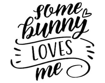 Some Bunny Loves Me, Rubber Stamp, Easter Stamp, Love Stamp, Rabbit, (mini144)
