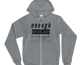 Enough Enough Enough Enough Hoodie sweater