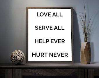 Love All Serve All Help Ever Hurt Never Digital Art Print - Inspirational Love Wall Art, Motivational Unity Art, Printable Peace Typography