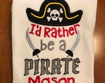 I'd Rather Be a Pirate Shirt or Baby Bodysuit