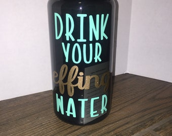 Drink Your Effing Water!
