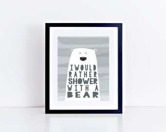 I Would Rather Shower with a Bear Printable (8x10)