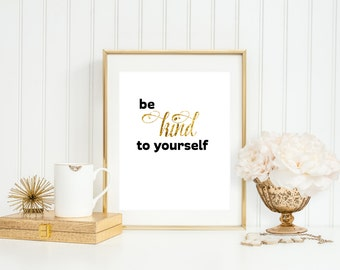 Be kind to yourself, Girls Inspirational Wall Art, Teen Girls Wall Art, INSTANT DOWNLOAD, Girls Room Wall Art, Gifts For G