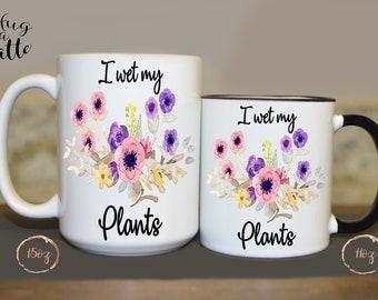 I Wet My Plants, Crazy Plant Lady, Crazy Plant Lady Mug, Gift For Gardener, Gift For Florist, Botanist, Botany, Plant Lover Gift, Present