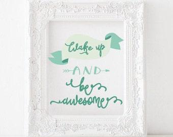 Wake up and be awesome Printable, Wake up and be awesome print, motivational print, office print, office printable, kitchen printable