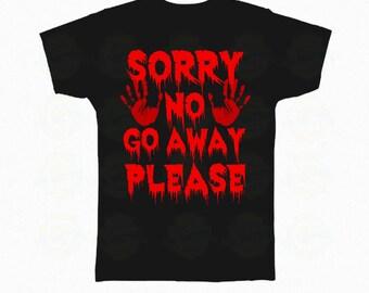 "Zombie T-Shirt Halloween ""Sorry no go away please"""