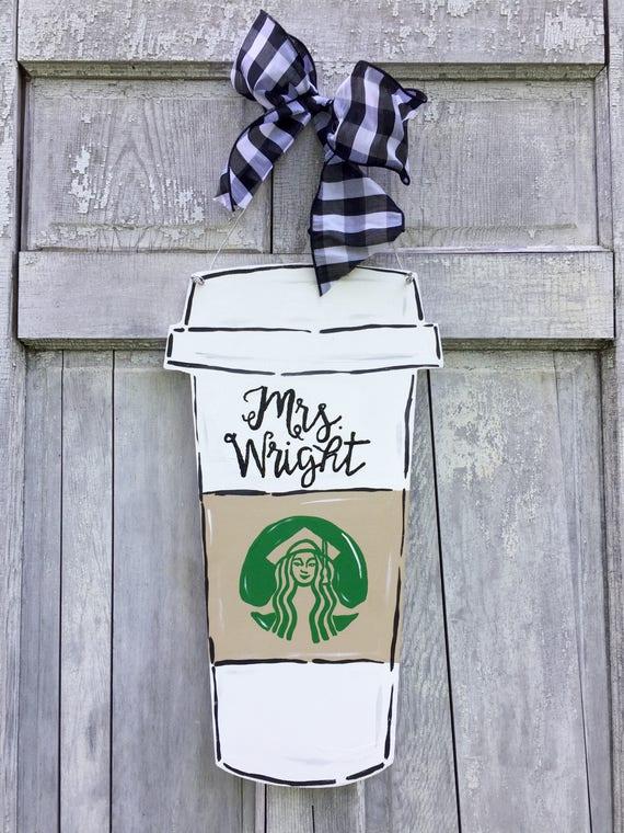 Teacher door hanger, coffee sign, latte door hanger, coffee lover door hanger, monogramed  coffee cup, travel coffee mug
