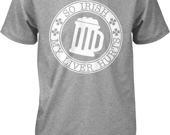 I'm So Irish My Liver Hurts Men's T-shirt, NOFO_00867