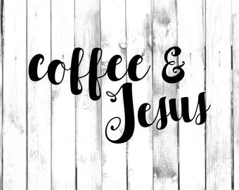 Coffee and Jesus - Di Cut Decal - Car/Truck/Home/Laptop/Computer/Phone Decal