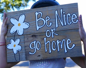 be nice or go home welcome sign reclaimed wood sign