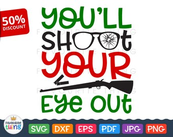 You'll shoot your eye out Svg Kid Christmas Clip art Printable & Cuttable Quote Vinyl Cut File for Cricut Silhouette Iron on dxf png eps pdf