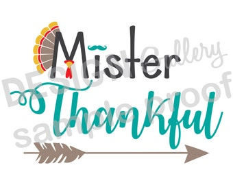 Mister Thankful - JPG image & SVG, DXF cut files - feathers turkey arrow mustache - Printable Iron On Transfer Instant Download